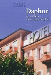 Daphné, la révélation d'une femme de valeur - Franca HenrietteCoray