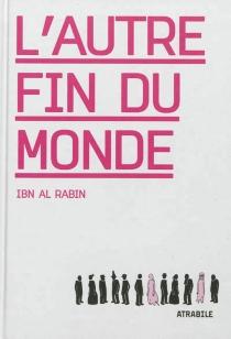 L'autre fin du monde - Ibn al Rabin