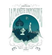 La planète impossible - JosephCallioni