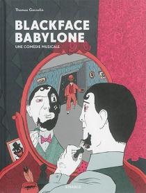 Blackface Babylone : une comédie musicale - ThomasGosselin