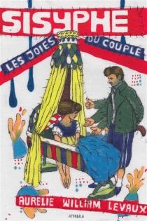 Sisyphe : les joies du couple - AurélieWilliam Levaux