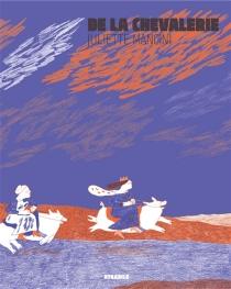 De la chevalerie - JulietteMancini