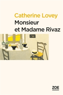 Monsieur et madame Rivaz - Catherine Lovey
