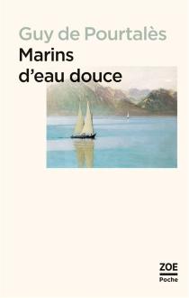 Marins d'eau douce : récit - Guy dePourtalès