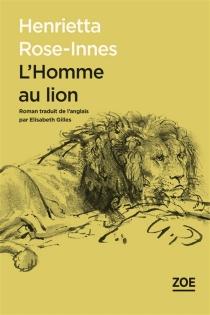 L'homme au lion - HenriettaRose-Innes