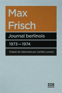 Journal berlinois : 1973-1974 - Max Frisch