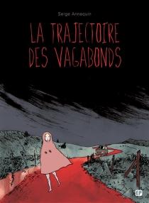 La trajectoire des vagabonds - SergeAnnequin