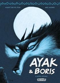 Ayak et Boris : et autres histoires - MarcLegendre