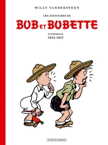 Les aventures de Bob et Bobette | Patrimoine 1945-1947 - WillyVandersteen