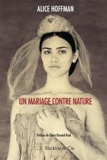 Un mariage contre nature - AliceHoffman