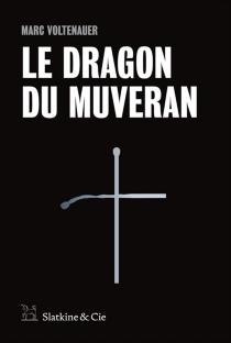 Le dragon du Muveran - MarcVoltenauer