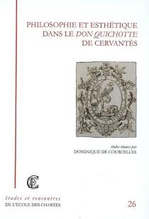 Philosophie et esthétique dans le Don Quichotte de Cervantès : actes des journées d'études -