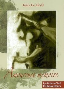 Amoureuse mémoire - JeanLe Boël
