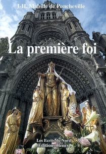 La première foi : rue Jehan-Molinet - JacquesMabille de Poncheville