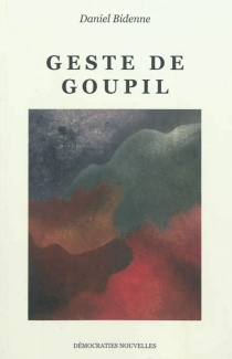Geste de Goupil : et autres textes - DanielBidenne