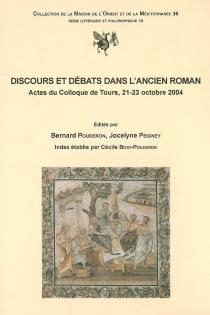 Discours et débats dans l'ancien roman : actes du colloque de Tours, 21-23 oct. 2004 - Colloque sur l'ancien roman