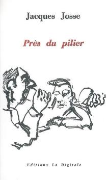 Près du pilier - JacquesJosse