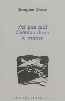 J'ai pas mal d'écume dans le cigare - JacquesJosse