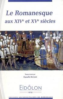 Le romanesque aux XIVe et XVe siècles -
