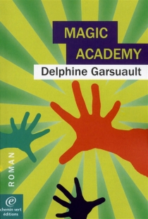 Magic academy - Delphine Garsuault