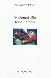 Mademoiselle sème l'amour - VictoriaThérame
