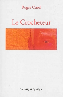 Le crocheteur - Roger Curel