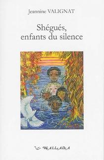 Shégués, enfants du silence - JeannineValignat
