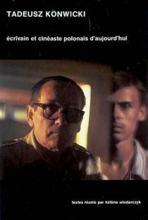 Tadeusz Konwicki : écrivain et cinéaste polonais d'aujourd'hui -