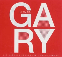 Romain Gary, 1914-1980 : le nomade multiple - André Bourin