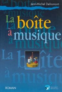 La boîte à musique - Jean-MichelDefromont