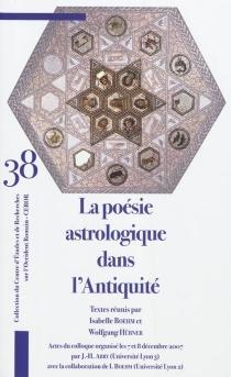 La poésie astrologique dans l'Antiquité : actes du colloque -