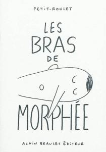 Les bras de Morphée - PhilippePetit-Roulet