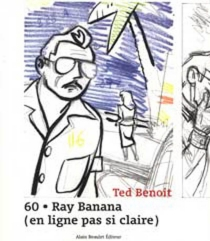 60 : Ray Banana : en ligne pas si claire - Ted Benoit