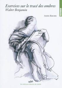 Exercices sur le tracé des ombres : Walter Benjamin - AnneRoche