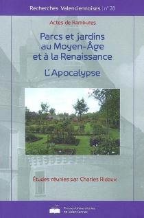 Parcs et jardins au Moyen Age et à la Renaissance| Apocalypse -