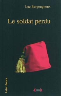 Le soldat perdu - LucBergougnoux