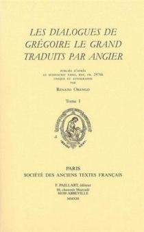 Les dialogues de Grégoire le Grand traduits par Angier - Grégoire 1
