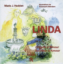 Linda : chagrin d'amour, bonheur d'amour - Marie J.Hadden