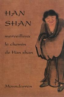 Merveilleux le chemin de Han shan - Hanshan