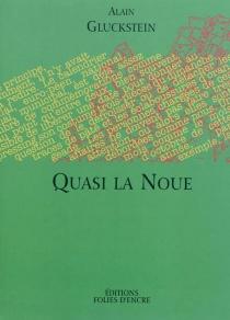 Quasi la Noue - AlainGluckstein
