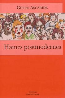 Haines postmodernes - GillesAscaride