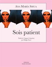 Sois patient - Ana MaríaShua