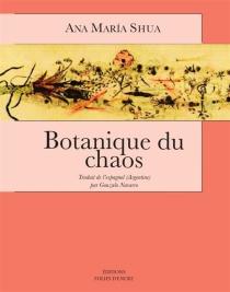 Botanique du chaos - Ana MaríaShua