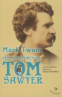 Les aventures de Tom Sawyer : 1876 - MarkTwain
