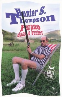 Gonzo papers - Hunter Stockton Thompson