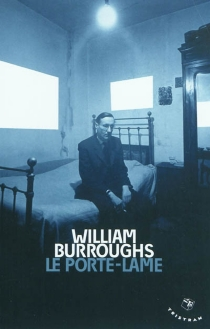 Le porte-lame - William Seward Burroughs