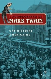 L'autobiographie de Mark Twain - MarkTwain