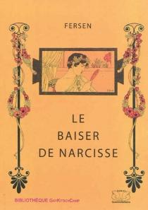 Le baiser de Narcisse - Jacques d'Adelswärd-Fersen