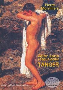 Aller sans retour pour Tanger - PierreMorvilliers