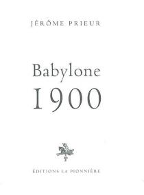 Babylone 1900 - JérômePrieur
